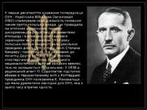 У перше десятиліття існування попередниця ОУН - Українська Військова Організа...