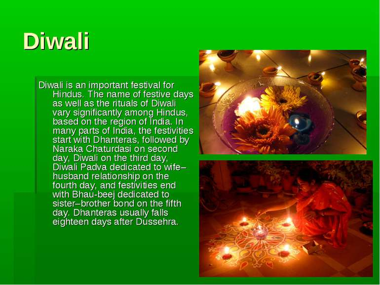 Diwali Diwali is an important festival for Hindus. The name of festive days a...