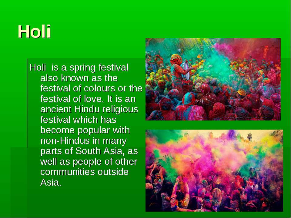 Holi Holi is a spring festival also known as the festival of colours or the f...