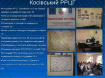 Косівський РРЦГ Косівським РРЦГ розміщено на 1-му поверсі приміщення районної...
