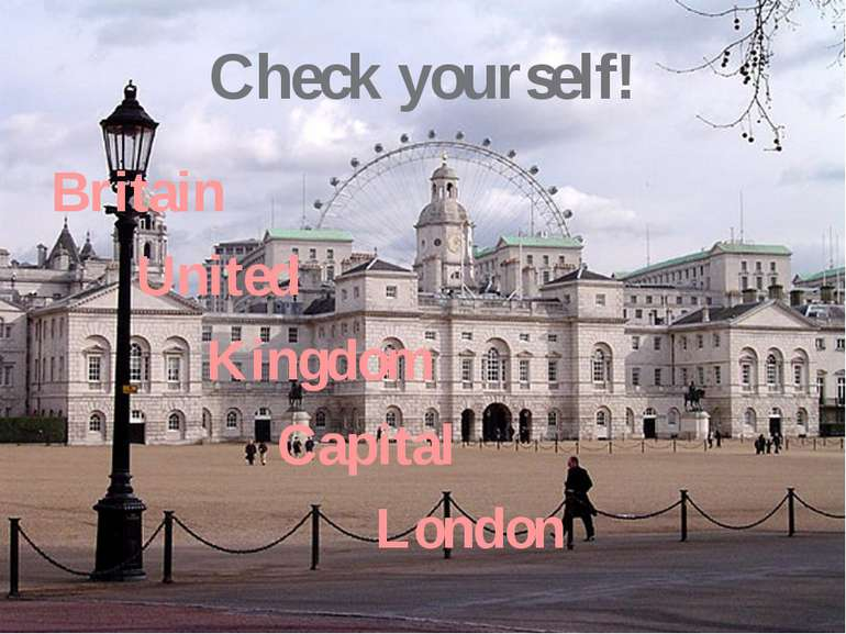 Britain United Kingdom Capital London Check yourself!