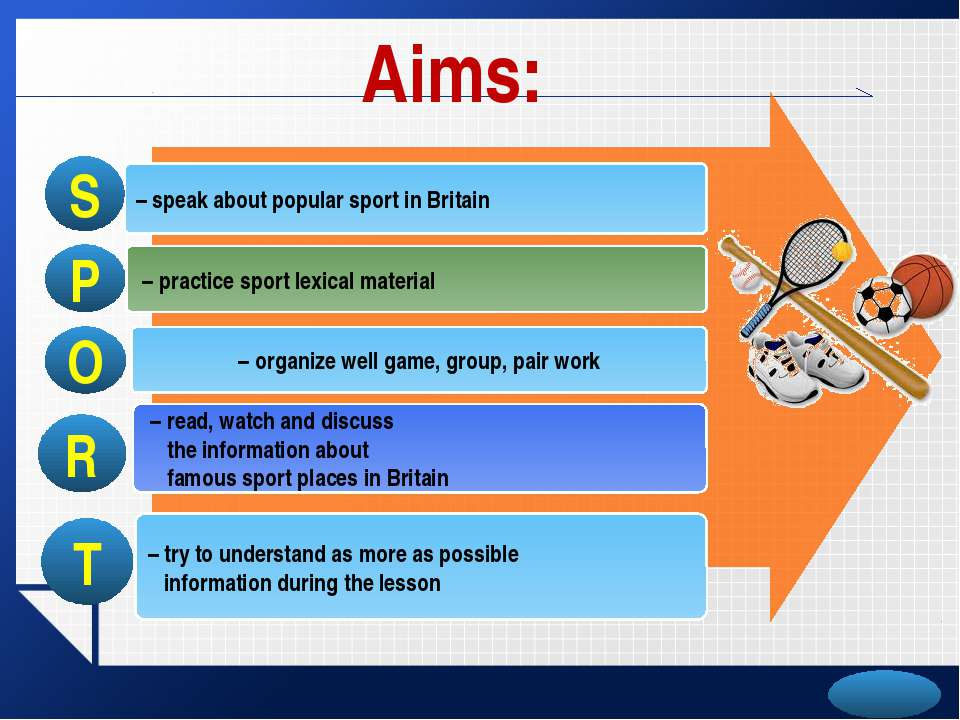 Aims: – speak about popular sport in Britain – practice sport lexical materia...