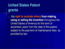 United States Patent grants … the right to exclude others from making, using ...