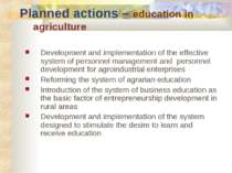 Planned actions – education in agriculture Development and implementation of ...
