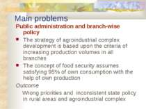 Main problems Public administration and branch-wise policy The strategy of ag...