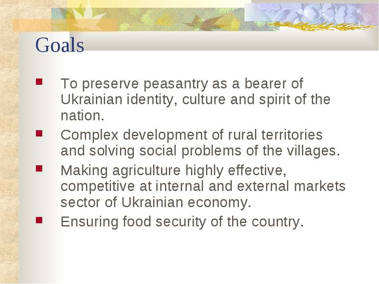 Goals To preserve peasantry as a bearer of Ukrainian identity, culture and sp...