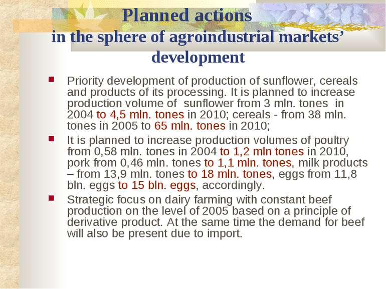 Planned actions in the sphere of agroindustrial markets' development Priority...