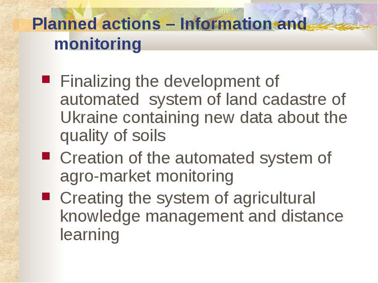 Planned actions – Information and monitoring Finalizing the development of au...