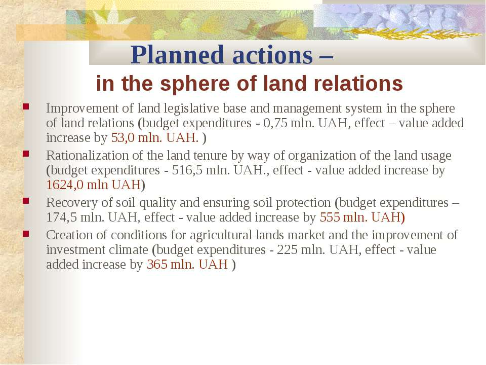 Planned actions – in the sphere of land relations Improvement of land legisla...