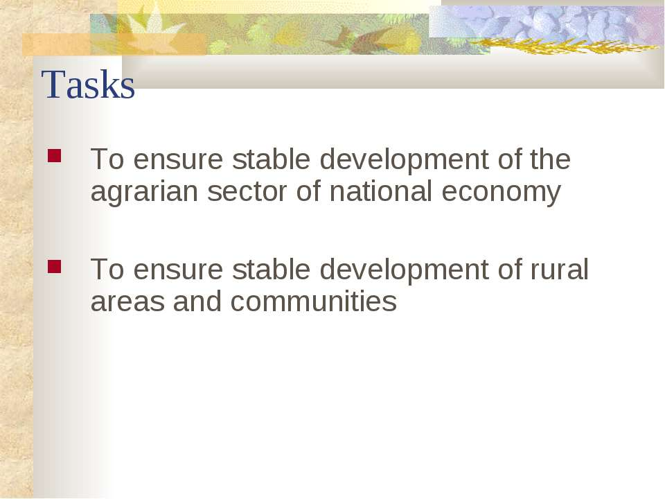 Tasks To ensure stable development of the agrarian sector of national economy...