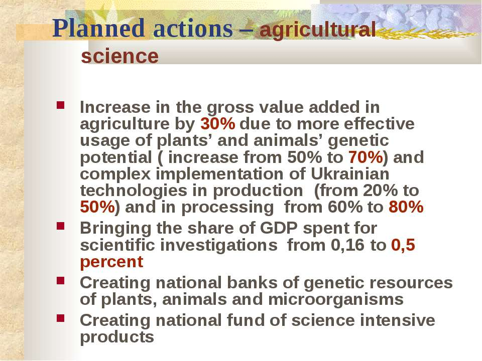 Planned actions – agricultural science Increase in the gross value added in a...