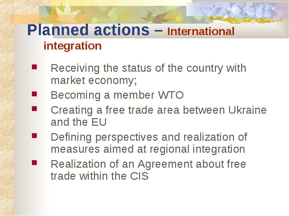 Planned actions – International integration Receiving the status of the count...
