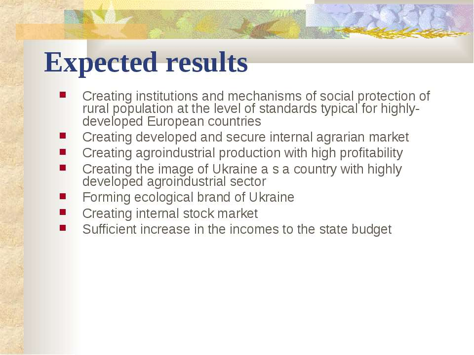 Expected results Creating institutions and mechanisms of social protection of...