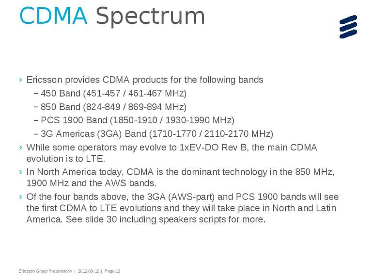 Ericsson provides CDMA products for the following bands 450 Band (451-457 / 4...