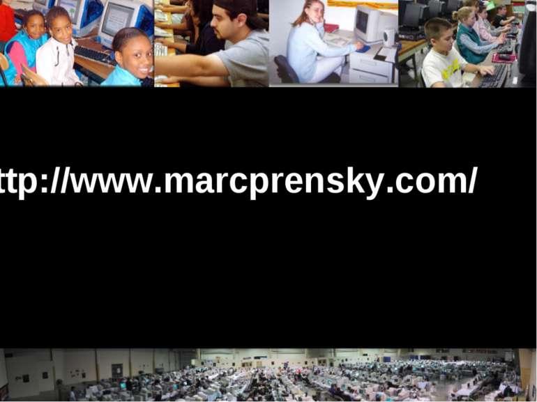 http://www.marcprensky.com/ http://www.marcprensky.com/