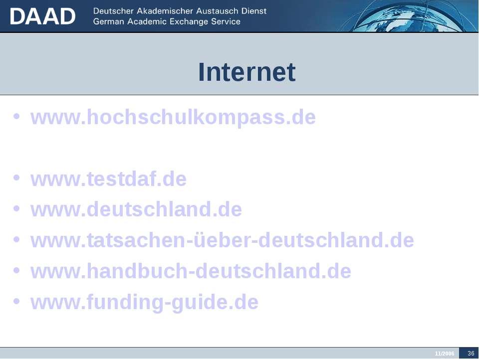 Internet www.hochschulkompass.de www.campus-germany.de www.testdaf.de www.deu...