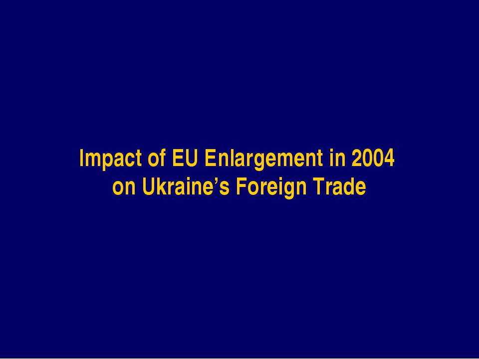 Impact of EU Enlargement in 2004 on Ukraine's Foreign Trade