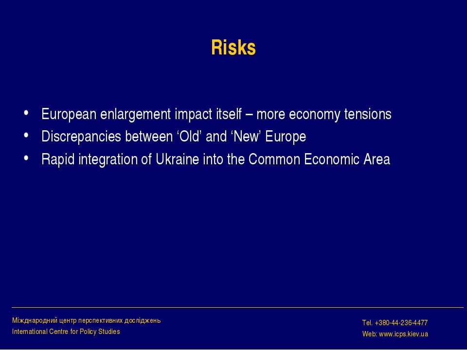 Risks European enlargement impact itself – more economy tensions Discrepancie...