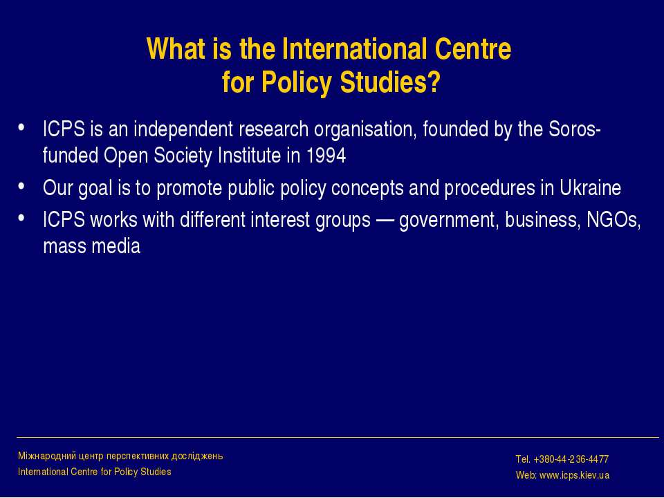 What is the International Centre for Policy Studies? ICPS is an independent r...
