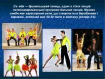 Са мба— бразильський танець, один з п'яти танців латиноамериканської програм...