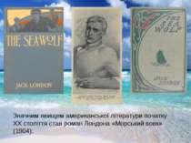 Значним явищем американської літератури початку XX століття став роман Лондон...