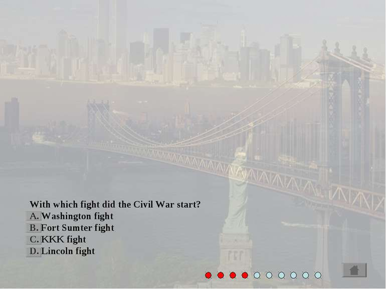 With which fight did the Civil War start? A. Washington fight B. Fort Sumter ...