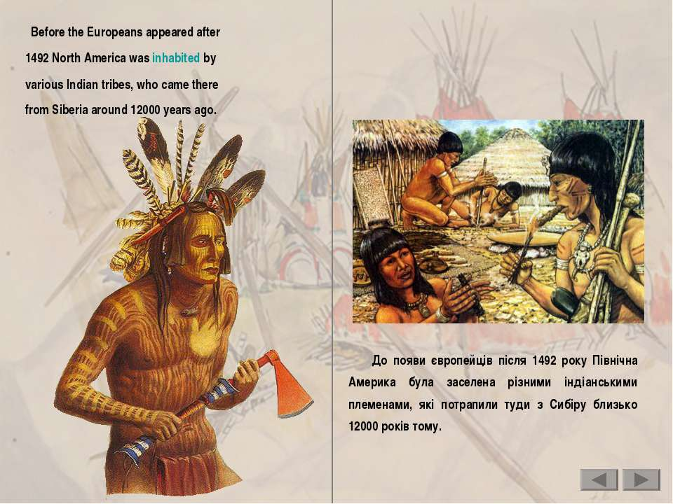 Before the Europeans appeared after 1492 North America was inhabited by vario...