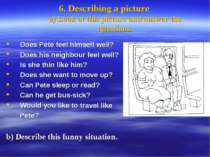 6. Describing a picture a) Look at this picture and answer the questions. Doe...