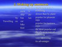 2. Making up sentences Travelling by on plane train ship bus car bike foot ha...