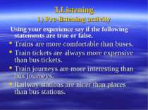 3.Listening 1) Pre-listening activity Using your experience say if the follow...