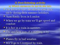 2) Post-listening activity a) Which sentences do not fit the text. The Browns...