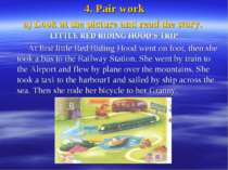 4. Pair work a) Look at the picture and read the story. LITTLE RED RIDING HOO...