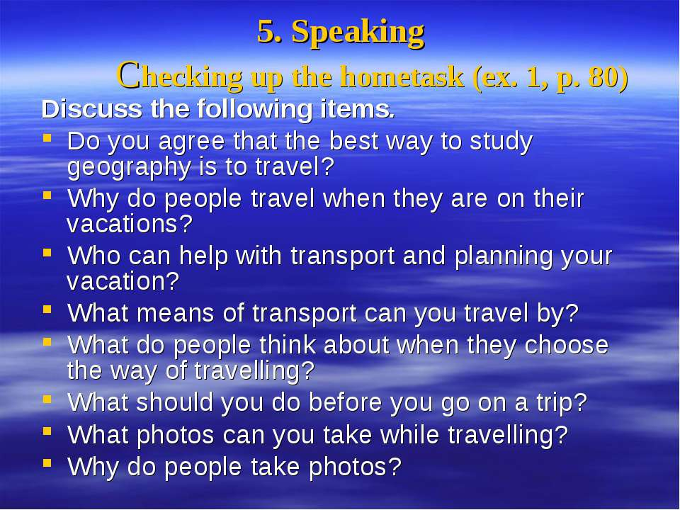 5. Speaking Checking up the hometask (ex. 1, p. 80) Discuss the following ite...