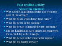 Post-reading activity Answer the questions Why did the Englishman decide not ...
