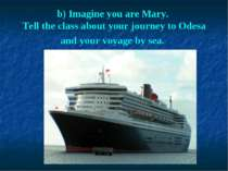 b) Imagine you are Mary. Tell the class about your journey to Odesa and your ...