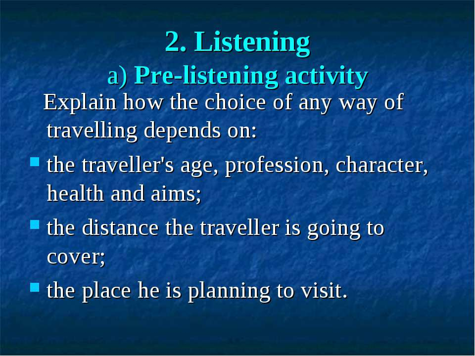 2. Listening a) Pre-listening activity Explain how the choice of any way of t...