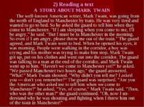2) Reading a text A STORY ABOUT MARK TWAIN The well-known American writer, Ma...