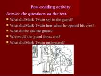 Post-reading activity Answer the questions on the text. What did Mark Twain s...