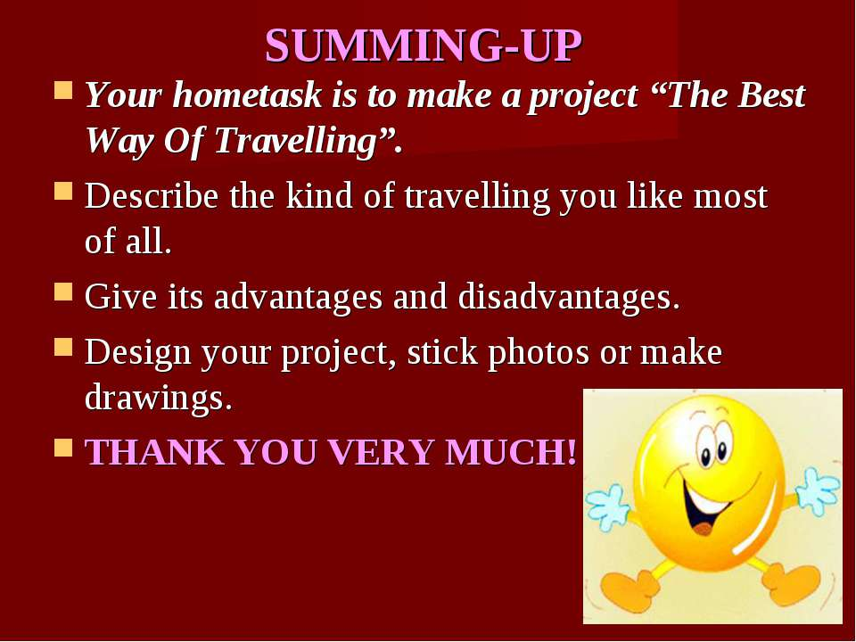 "SUMMING-UP Your hometask is to make a project ""The Best Way Of Travelling"". D..."