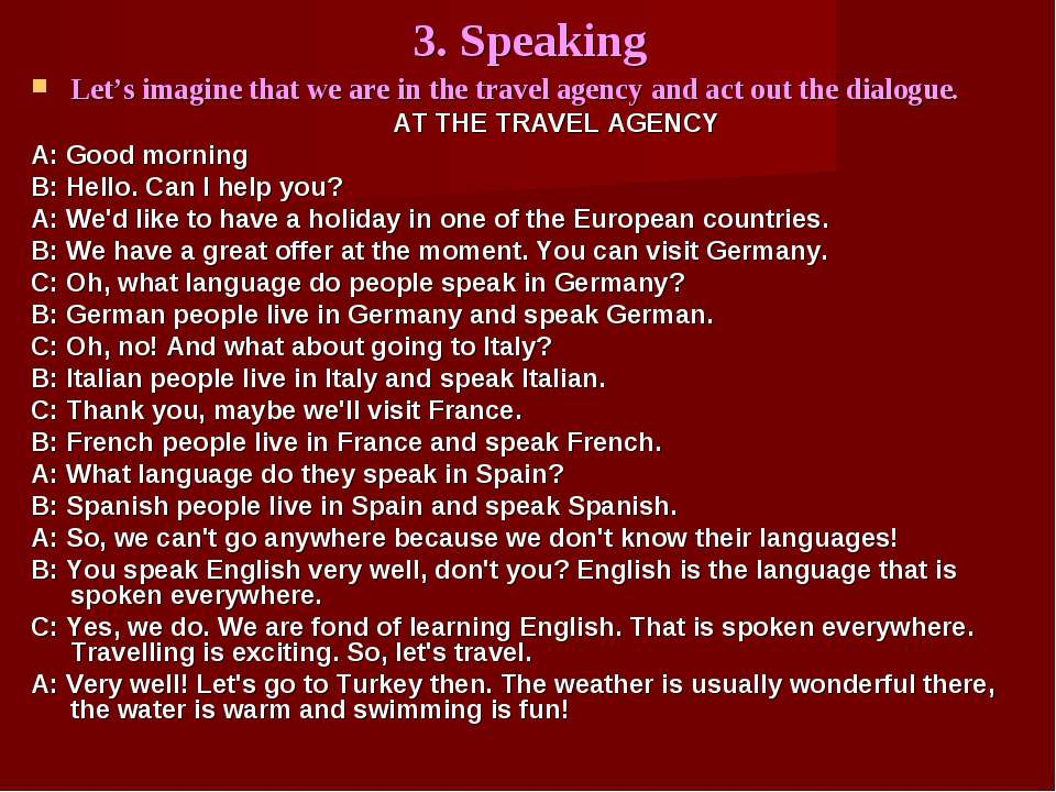 3. Speaking Let's imagine that we are in the travel agency and act out the di...