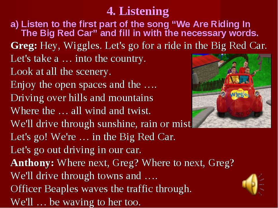 """4. Listening a) Listen to the first part of the song """"We Are Riding In The Bi..."""
