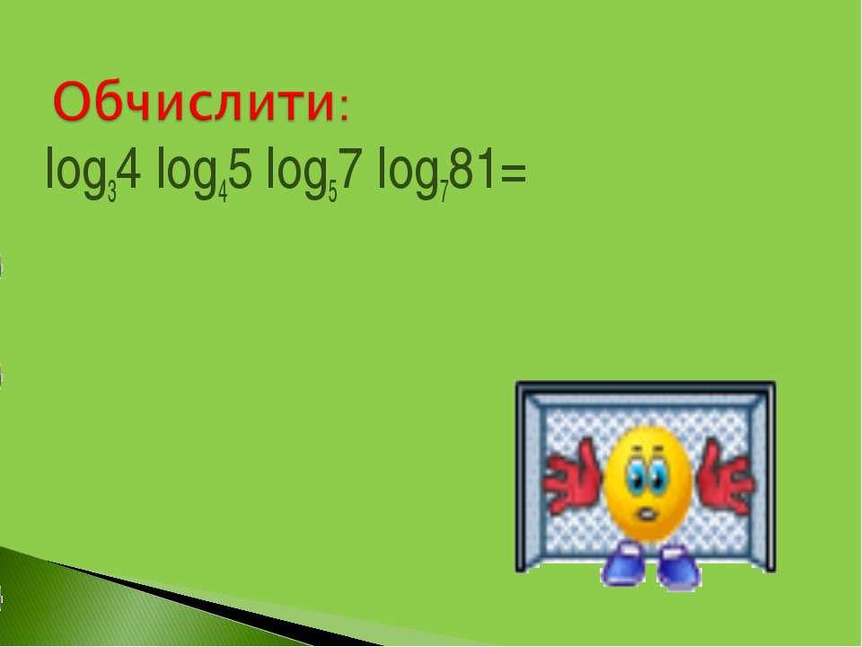 log34 log45 log57 log781=