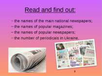 Read and find out: the names of the main national newspapers; the names of po...