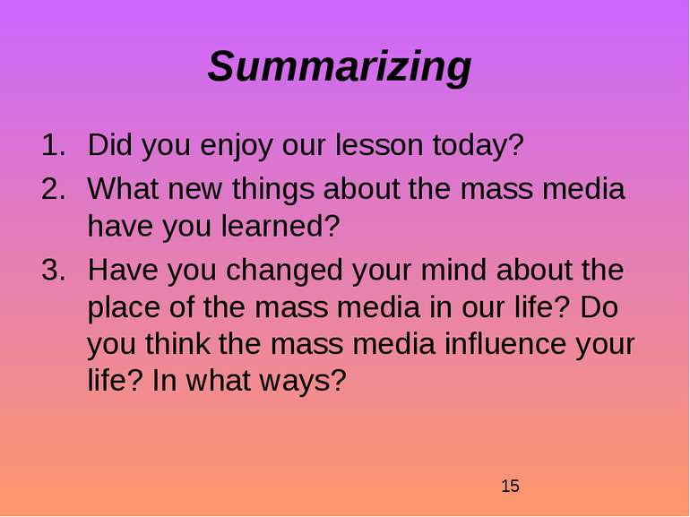 Summarizing Did you enjoy our lesson today? What new things about the mass me...