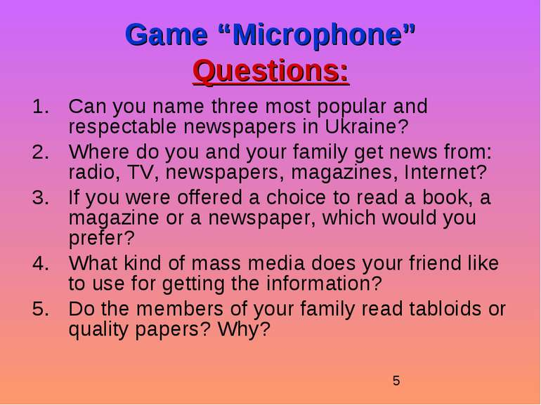 "Game ""Microphone"" Questions: Can you name three most popular and respectable ..."