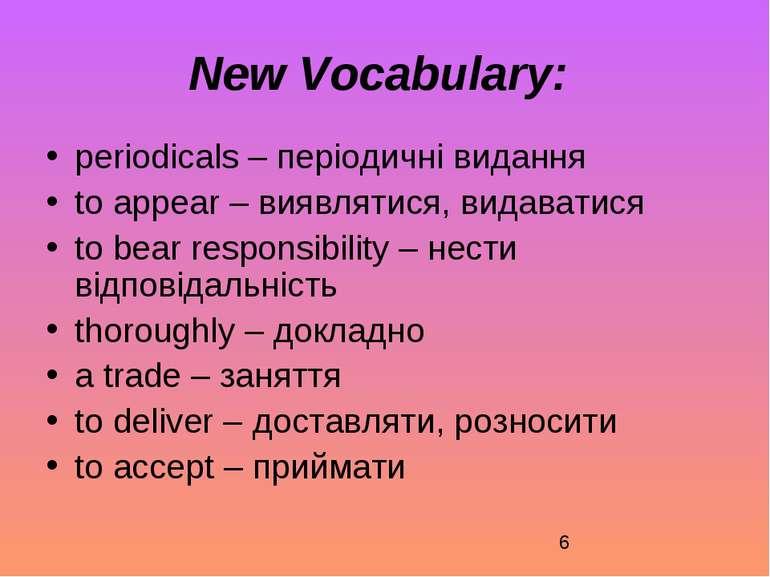 New Vocabulary: periodicals – періодичні видання to appear – виявлятися, вида...