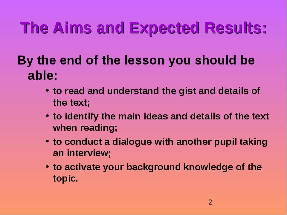 The Aims and Expected Results: By the end of the lesson you should be able: t...