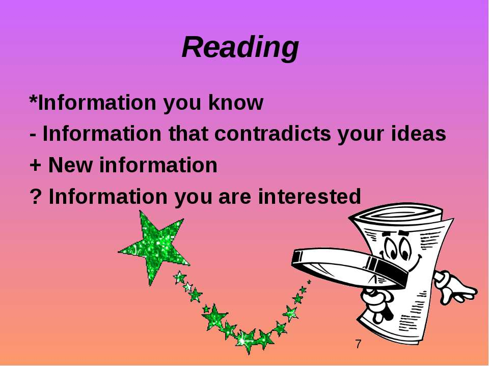 Reading *Information you know - Information that contradicts your ideas + New...