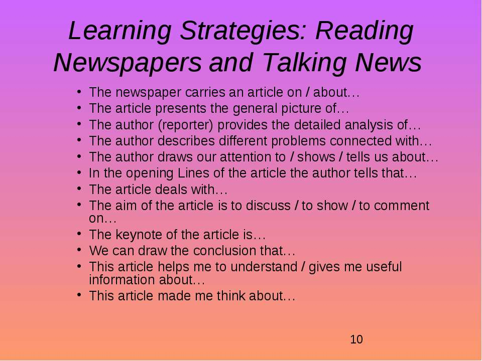 Learning Strategies: Reading Newspapers and Talking News The newspaper carrie...