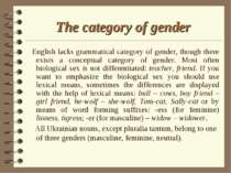 The category of gender English lacks grammatical category of gender, though t...